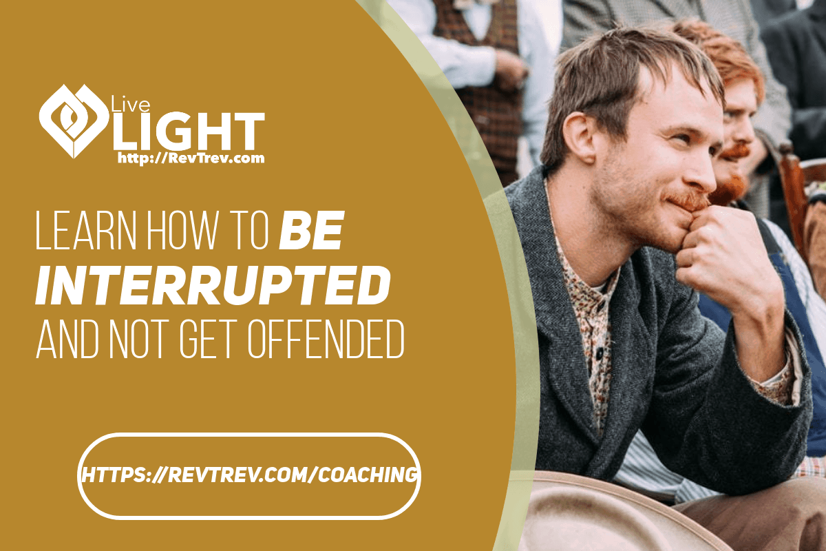 Learn how to be interrupted and not get offended via @trevorlund