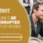 Learn how to be interrupted and not get offended