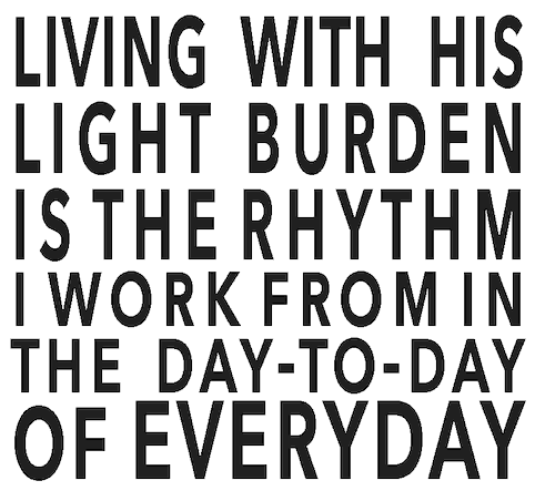 Living with his light burden
