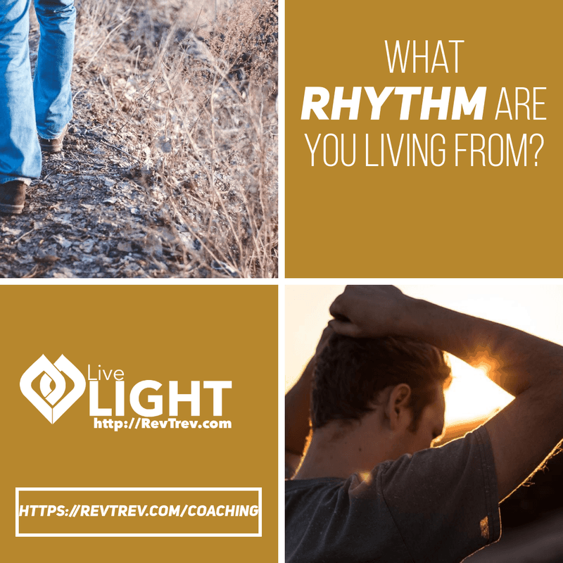 what rhythm are you living from