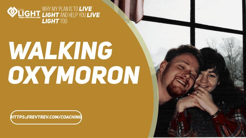 Live LIGHT - Walking oxymoron