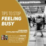 Tips to stop feeling busy
