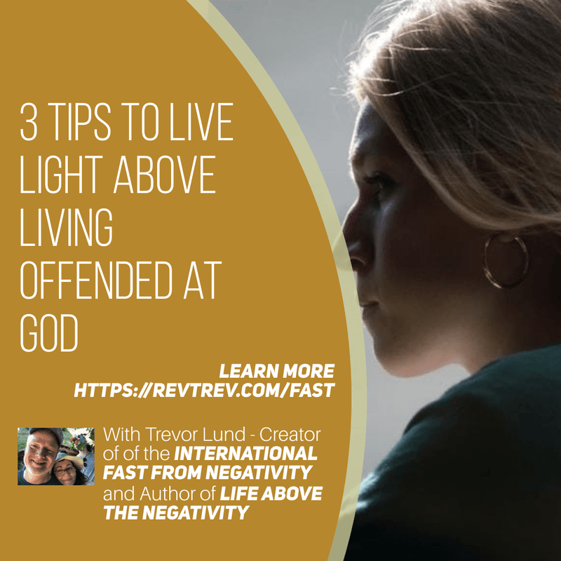 Living Offended at God