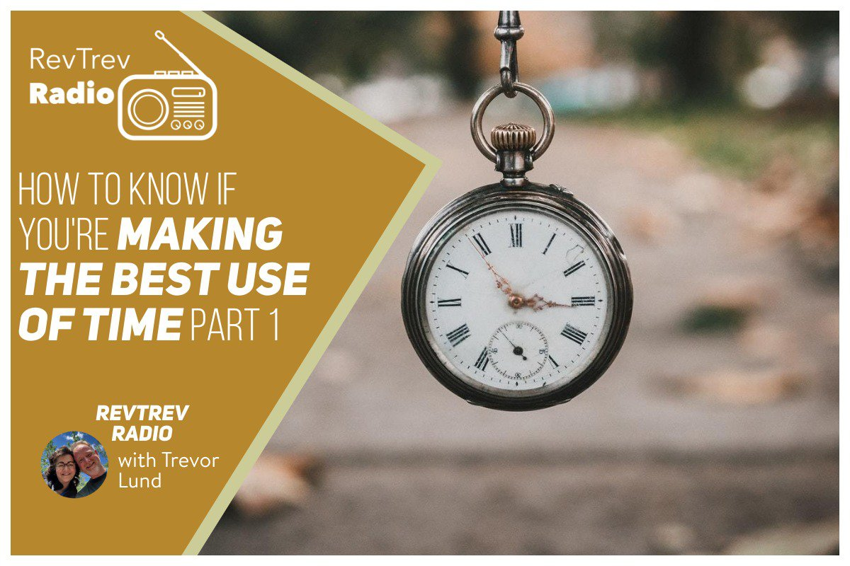 How To Know If Your Making Use of Time – Part 1 via @trevorlund