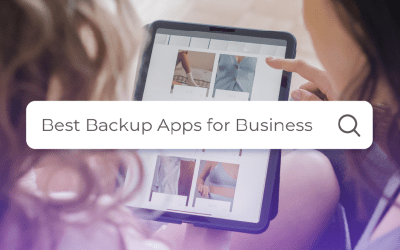 Backup Apps for Business: How to Choose the Right One