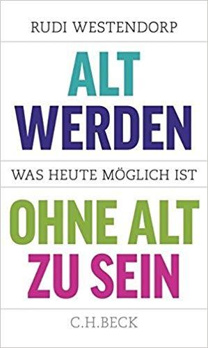 Alt werden ohne alt zu sein, Rudi Westendorp