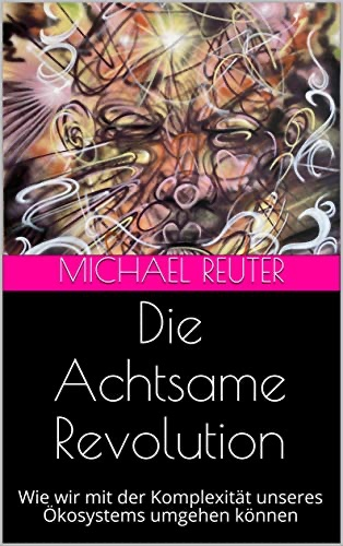 Die Achtsame Revolution