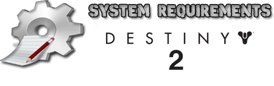 Destiny 2 System Requrements