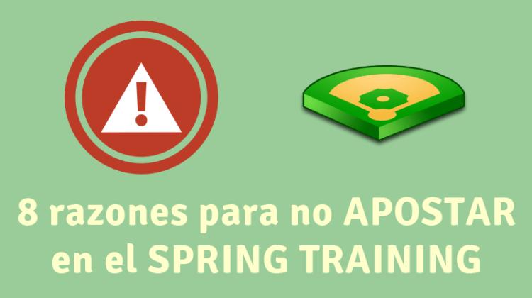 8 razones para no APOSTAR en el Spring Training
