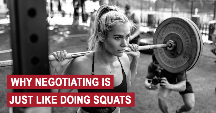 Why Negotiating Is Just Like Doing Squats