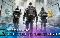 DeREZD #042 – Addicted to The Division