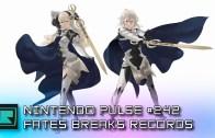 Nintendo Pulse #242 – Fates Breaking Records