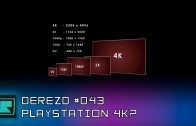 DeREZD #043 – Playstation 4K?
