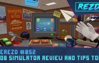 DeREZD #052 – Job Simulator Review and Tips Too!
