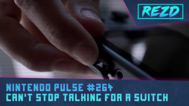 Nintendo Pulse #264 – Can't Stop Talking for a Switch