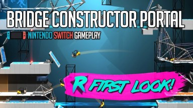 Bridge Constructor Portal - First Look - Nintendo Switch
