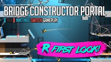 Bridge Constructor Portal - First Look - Nintendo Switch