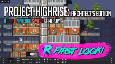 Project Highrise: Architect's Edition - First Look - Nintendo Switch