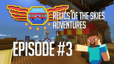 Relics of the Skies - Episode 3 - We Even Die In Town!