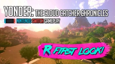 Yonder: The Cloud Catcher Chronicles - First Look - Nintendo Switch