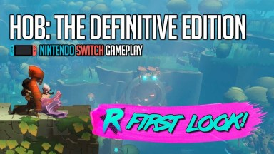 Hob: Definitive Edition - First Look - Nintendo Switch