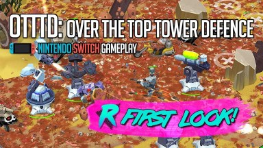 OTTTD: Over The Top Tower Defence - First Look - Nintendo Switch Gameplay