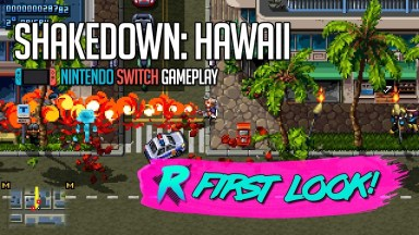 Shakedown Hawaii - First Look - Nintendo Switch Gameplay