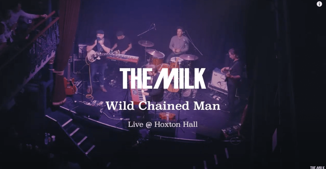 "The Milk Release live version of ""Wild Chained Man"""