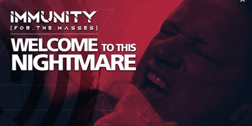 IMMUNITY FOR THE MASSES RELEASE Welcome To This Nightmare (Official Video)