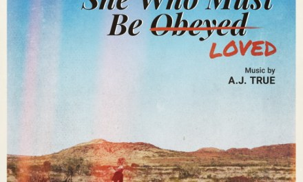 """She Who Must Be Loved"" Original Motion Picture Soundtrack by AJ True Now Available"