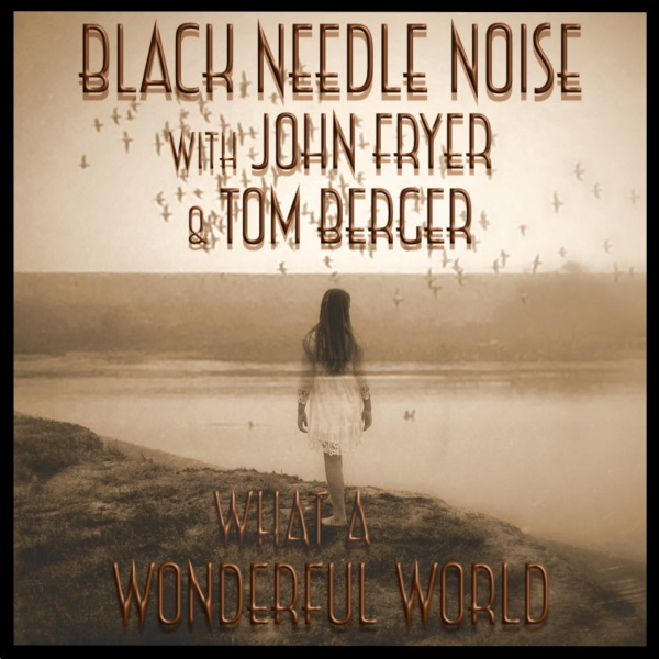 Legendary Producer JOHN FRYER Returns With New Single From His Project BLACK NEEDLE NOISE, Readies Full Length Album!