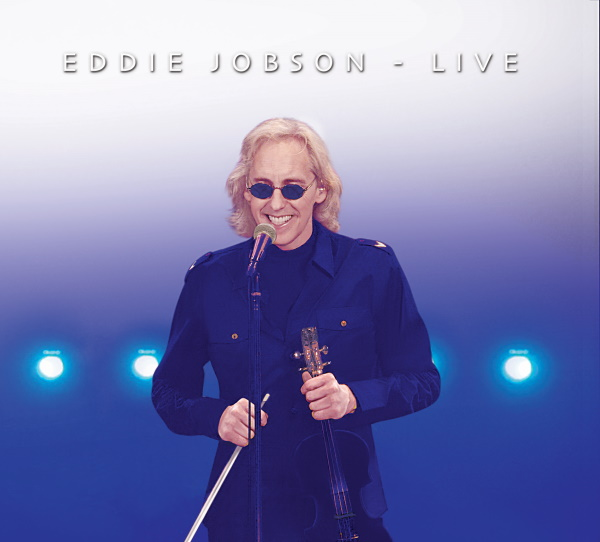 "Prog Legend Eddie Jobson To Release ""EDDIE JOBSON – LIVE"" New Double CD"