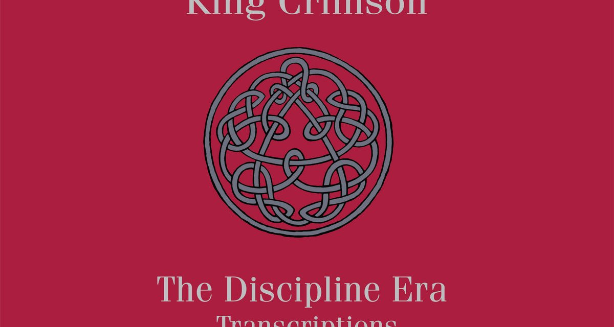 7d Media To Release King Crimson's The Discipline Era Transcriptions (score book)