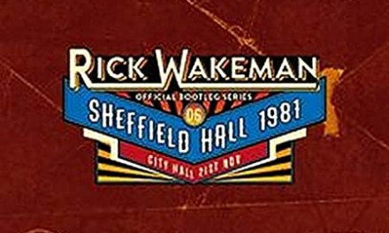 RICK WAKEMAN OFFICIAL BOOTLEG SERIES 6 – SHEFFIELD UK 1981 RRAW