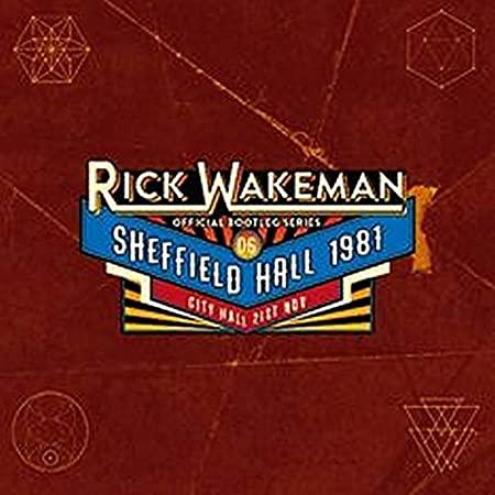 RICK WAKEMAN OFFICIAL BOOTLEG SERIES 6 – SHEFFIELD UK 1981 RRAW