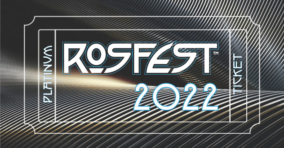 RoSFest – Platinum Membership Tickets Now On Sale!