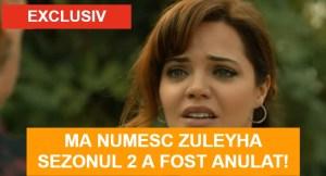 Ma Numesc Zuleyha Sezonul 2 a fost anulat