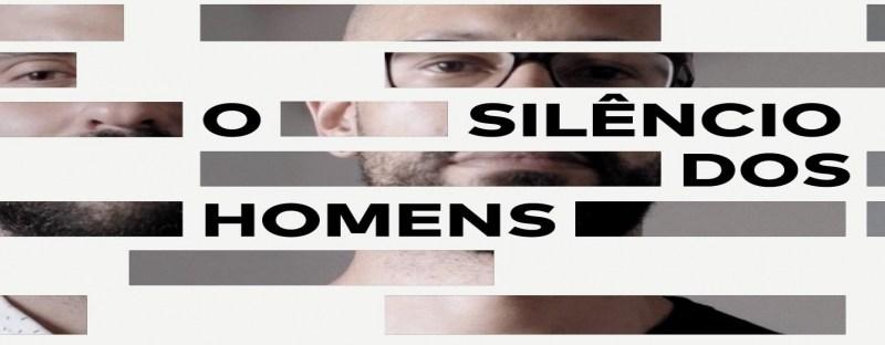"""Estreia de """"O silêncio dos homens"""": tudo o que você precisa saber! – PapodeHomem"""