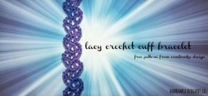Lacy Crochet Cuff Bracelet by Oombawka Design