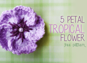 5 Petal Tropical Flower by Little Monkeys Crochet