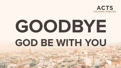 GOOD-BYE OR GOD BE WITH YOU?