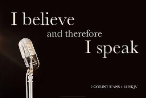 I BELIEVE THEREFORE I SPEAK!