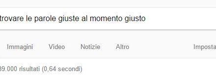Come (non) trovare le parole giuste al momento giusto su Google