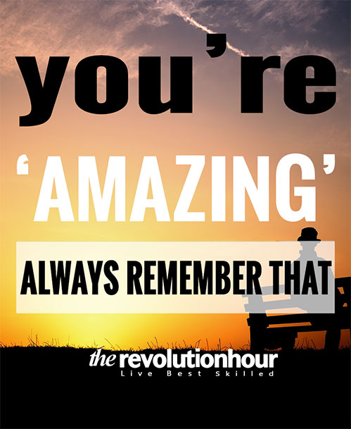 You Are Amazing Always Remember That