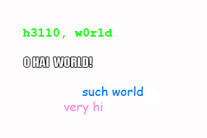 'Hello, world' rendered in leet-speak, lolcat, and doge.