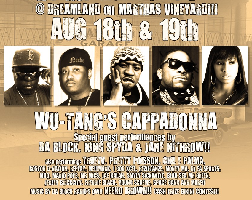 Da Block Summer Hip Hop Music Festival w/ Cappadonna @ Dreamland on Martha's Vineyard | SATURDAY & SUNDAY 8.18 & 8.19