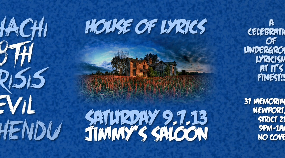 House Of Lyrics @ Jimmy's Saloon | SATURDAY 9.7.13