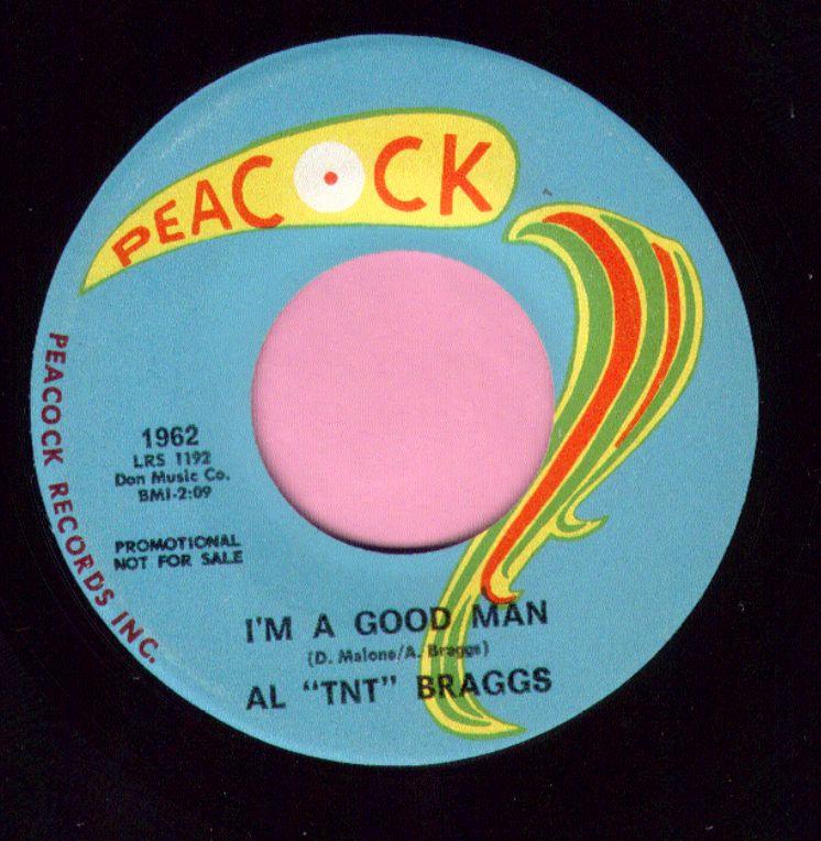 "Al "" TNT "" Braggs "" I'm A Good Man "" Peacock Demo Vg+"