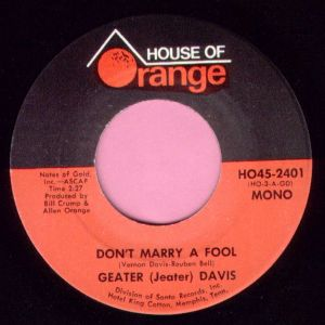 """Geater ( Jeater ) Davis """" Don't Marry A Fool """" House Of Orange Vg+"""