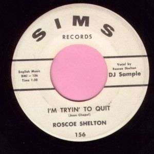 "Roscoe Shelton "" I'm Tryin' To Quit "" Sims Demo Vg+"